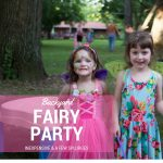 Backyard Fairy Party Ideas | Children's Party Theme