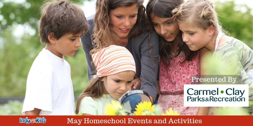May Homeschool Events and Activities